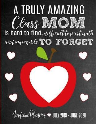 A Truly Amazing Class Mom Is Hard To Find, Difficult To Part With And Impossible To Forget by Senitments Studios