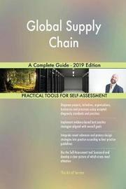 Global Supply Chain A Complete Guide - 2019 Edition by Gerardus Blokdyk image
