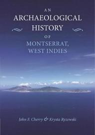 An Archaeological History of Montserrat, West Indies