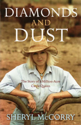Diamonds and Dust: The Story of a Million-acre Cattle Queen by Sheryl McCorry image