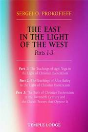 The East in the Light of the West: Pt. 1-3 by Sergei O. Prokofieff