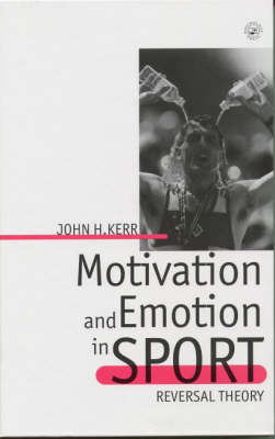 Motivation and Emotion in Sport by John H Kerr