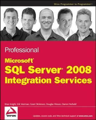 Professional Microsoft SQL Server 2008 Integration Services by Brian Knight