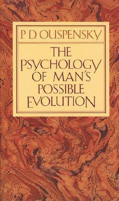 The Psychology of Man's Possible Evolution by Ouspensky
