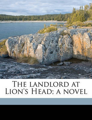 The Landlord at Lion's Head; A Novel by William Dean Howells