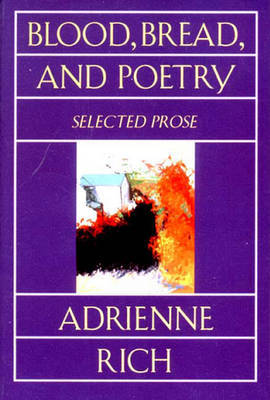 Blood, Bread, and Poetry by Adrienne Rich image