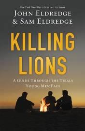 Killing Lions by John Eldredge