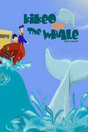 Kikeo and The Whale . Ocean Conservation Children Book . Bedtime Story for Kids . by Kike Calvo