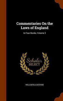 Commentaries on the Laws of England by William Blackstone