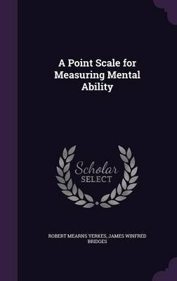 A Point Scale for Measuring Mental Ability by Robert Mearns Yerkes image