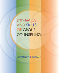Dynamics and Skills of Group Counseling by Lawrence Shulman image