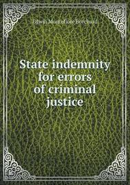 State Indemnity for Errors of Criminal Justice by Edwin Montefiore Borchard