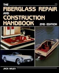 Fiberglass Repair and Construction Handbook by Jack Wiley