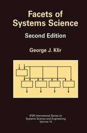 Facets of Systems Science by George J Klir