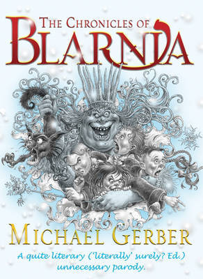 The Chronicles Of Blarnia by Michael Gerber image