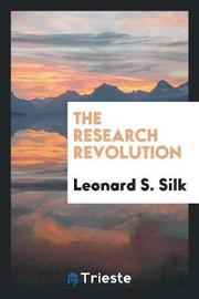 The Research Revolution by Leonard S. Silk image