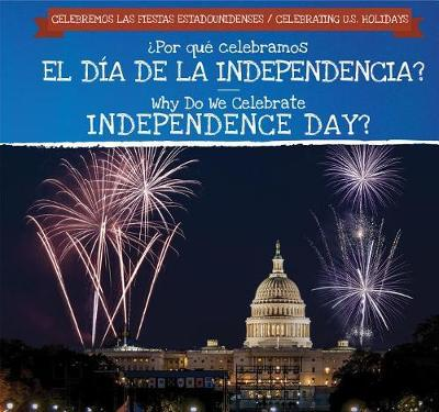 Por Qu Celebramos El D a de la Independencia? / Why Do We Celebrate Independence Day? by Jonathan Potter