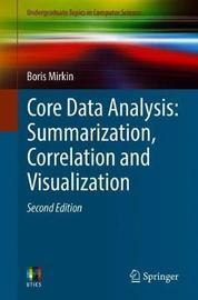 Core Data Analysis: Summarization, Correlation and Visualization by Boris Mirkin