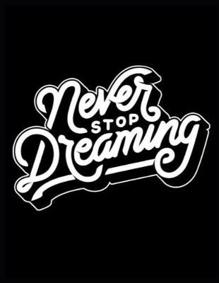 Never Stop Dreaming by Gia Lundby Rn