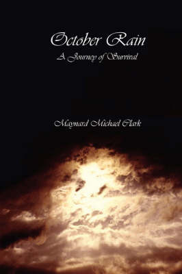 October Rain: A Journey of Survival by Maynard Michael Clark image