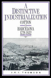 A Distinctive Industrialization by J.K.J. Thomson