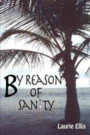 By Reason of Sanity by Laurie Ellis image