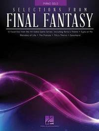 Selections from Final Fantasy by Hal Leonard Publishing Corporation