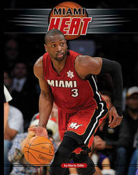Miami Heat by Marty Gitlin