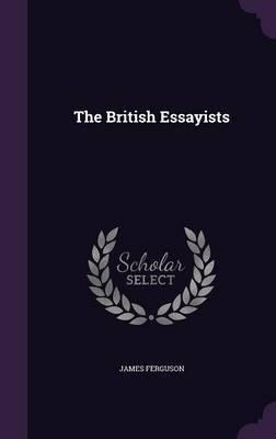 The British Essayists by James Ferguson