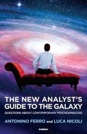 The New Analyst's Guide to the Galaxy by Antonino Ferro