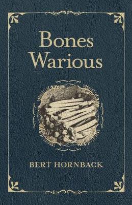 Bones Warious by Bert Hornback