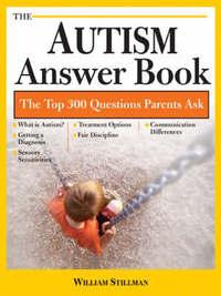 Autism Answer Book by William Stillman