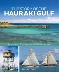 The Story of the Hauraki Gulf by Raewyn Peart