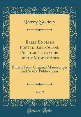 Early English Poetry, Ballads, and Popular Literature of the Middle Ages, Vol. 9 by Percy Society