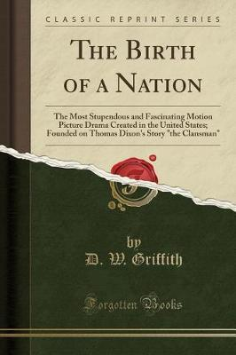 The Birth of a Nation by D.W. Griffith