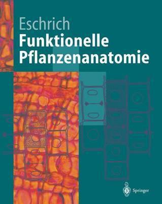 Funktionelle Pflanzenanatomie by Walter Eschrich image