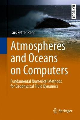 Atmospheres and Oceans on Computers by Lars Petter Roed