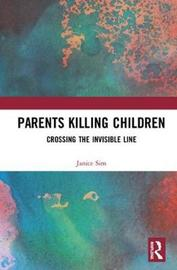 Parents Killing Children by Janice Sim