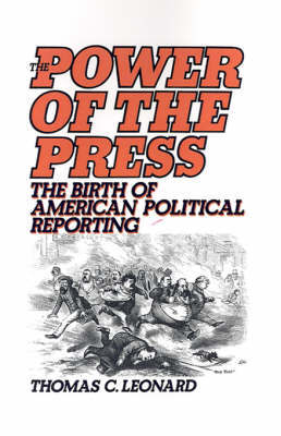 The Power of the Press by Thomas C Leonard