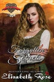 Forgotten Secrets by Elizabeth Rose