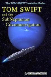 Tom Swift and the SubNeptunian Circumnavigation by Thomas Hudson