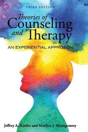 Theories of Counseling and Therapy by Jeffrey A Kottler