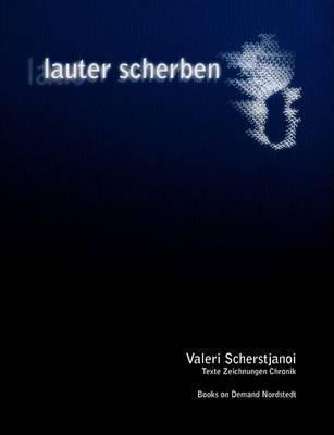 Lauter Scherben by Valeri Scherstjanoi image