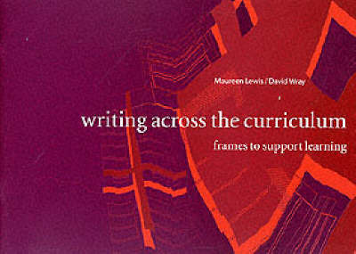 Writing Across the Curriculum: Frames to Support Learning by Maureen Lewis
