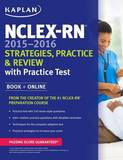 NCLEX-RN 2015-2016 Strategies, Practice, and Review with Practice Test by Kaplan