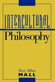Intercultural Philosophy by Ram Adhar Mall