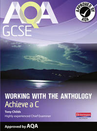 AQA Working with the Anthology Student Book: Aim for a C by Tony Childs image