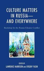 Culture Matters in Russia-and Everywhere