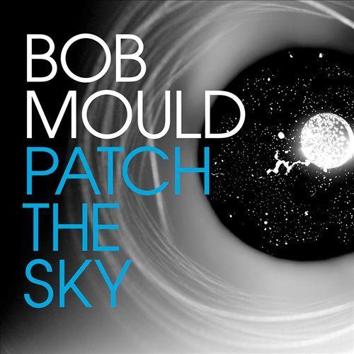 Patch The Sky by Bob Mould image