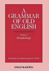 A Grammar of Old English, Volume 2 by Richard M. Hogg